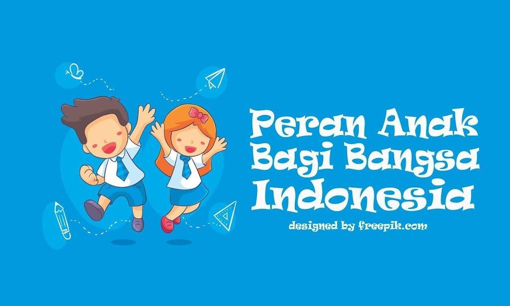 Inilah Pentingnya Peran Anak Bagi Bangsa Indonesia 1
