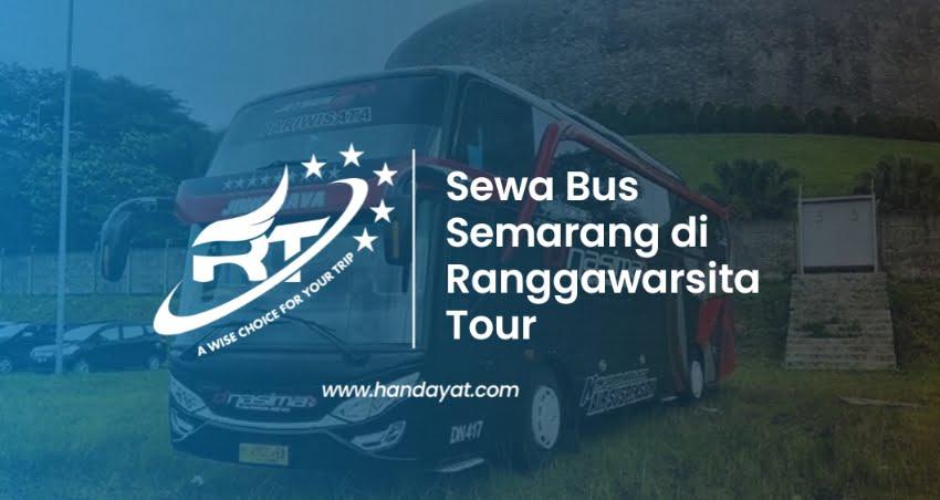 Review Ranggawarsita, Rekomendasi Sewa Bus Semarang 2