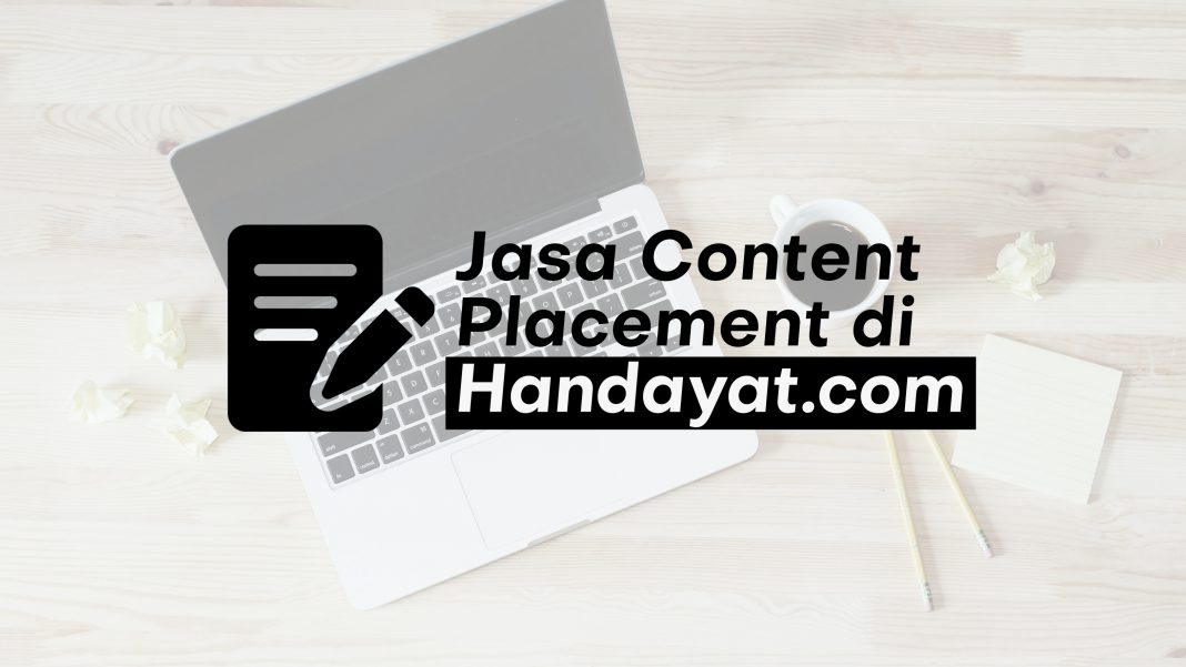 Jasa Content Placement Indonesia Murah & Berkualitas