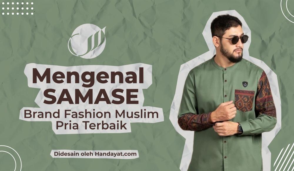 Mengenal SAMASE, Brand Lokal Fashion Muslim Pria Terbaik 3